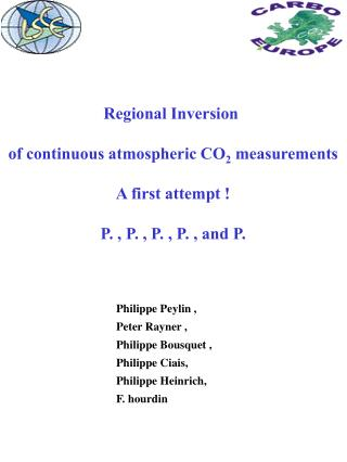Regional Inversion  of continuous atmospheric CO 2  measurements A first attempt !