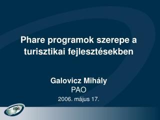 Phare programok szerepe a turisztikai fejlesztésekben
