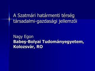 - Az előadás a Szatmári határmenti térség főbb  társadalmi-gazdasági és életminőséget