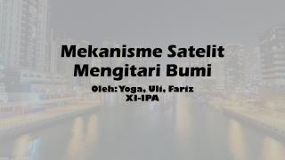 Mekanisme Satelit Mengitari Bumi