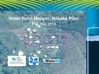 Water Point Mapper, Nabaka Pilot- Fiji  (Nov 2012)