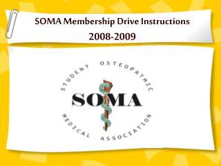 SOMA Membership Drive Instructions 2008-2009