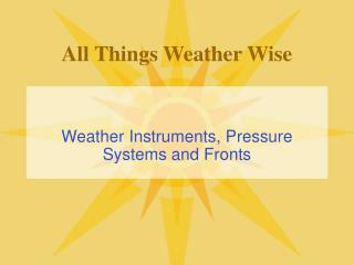 All Things Weather Wise