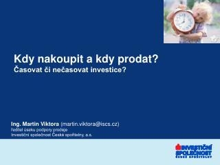 Kdy nakoupit a kdy prodat? Časovat či nečasovat investice?