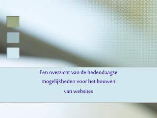 Een overzicht van de hedendaagse mogelijkheden voor het bouwen van websites