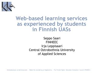 Web-based learning services as experienced by students  in Finnish UASs