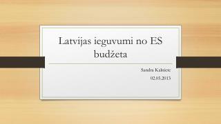 Latvijas ieguvumi no ES bud�eta