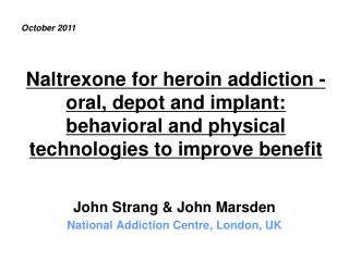John Strang & John Marsden National Addiction Centre, London, UK