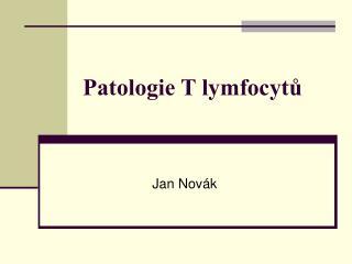 Patologie T lymfocytů