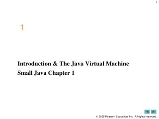 Introduction & The Java Virtual Machine Small Java Chapter 1