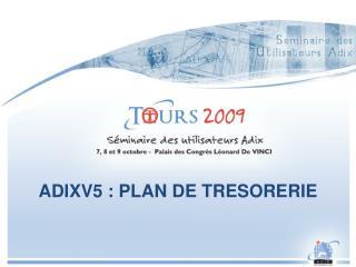 ADIXV5 : PLAN DE TRESORERIE