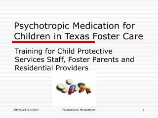 Psychotropic Medication for     Children in Texas Foster Care
