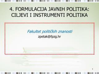 4. FORMULACIJA JAVNIH POLITIKA: CILJEVI I INSTRUMENTI POLITIKA