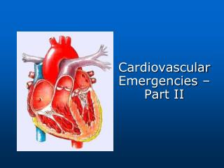 Cardiovascular Emergencies – Part II