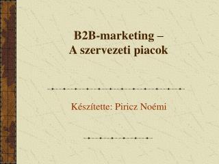 B2B-marketing �  A szervezeti piacok