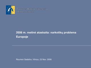 2006  m.  metinė ataskaita: narkotikų problema Europoje