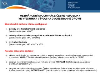 MEZINÁRODNÍ SPOLUPRÁCE ČESKÉ REPUBLIKY  VE VÝZKUMU A VÝVOJI NA DVOUSTRANNÉ ÚROVNI