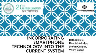 Incorporating  smartphone  technology into  the  current  system