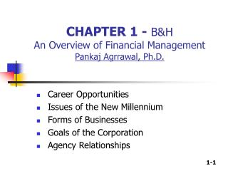 CHAPTER 1 -  B&H  An Overview of Financial Management Pankaj Agrrawal, Ph.D.