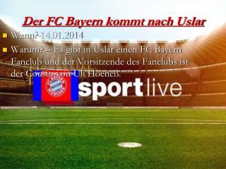 Der FC Bayern kommt nach  Uslar