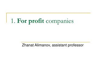 1.  For profit  companies