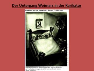 Der Untergang Weimars in der Karikatur