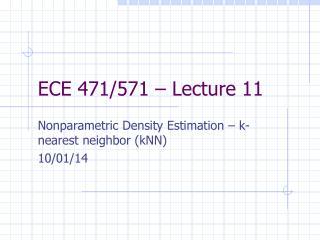 ECE 471/571 � Lecture 11