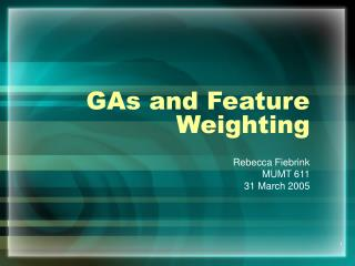 GAs and Feature Weighting