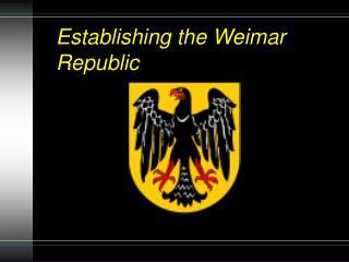 Establishing the Weimar Republic