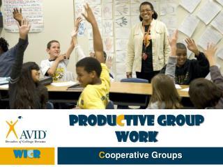 Produ c tive Group Work