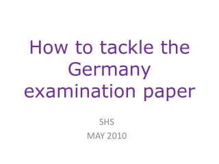 How to tackle the Germany examination paper