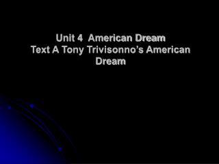 Unit 4  American Dream Text A Tony Trivisonno's American Dream