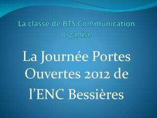 La classe de BTS Communication organise