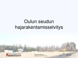 Oulun seudun hajarakentamisselvitys