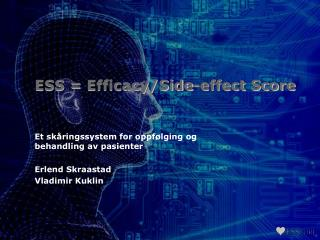 ESS =  Efficacy/Side-effect Score