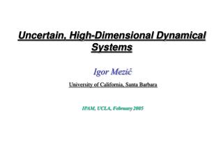 Uncertain, High-Dimensional Dynamical Systems