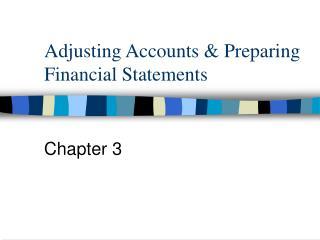 Adjusting Accounts  Preparing Financial Statements