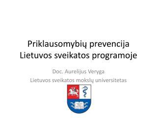 Priklausomybi ų prevencija Lietuvos sveikatos programoje