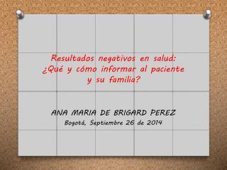 Resultados negativos en salud: ¿Qué y cómo informar al paciente y su familia?