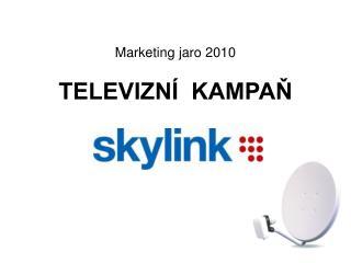 Marketing jaro 2010  TELEVIZNÍ  KAMPAŇ