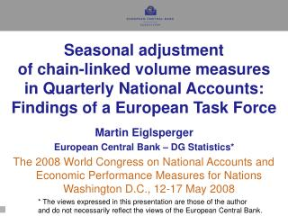 Seasonal adjustment of chain-linked volume measures in Quarterly National Accounts: Findings of a European Task Force