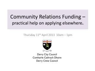 Community Relations Funding –  practical help on applying elsewhere .