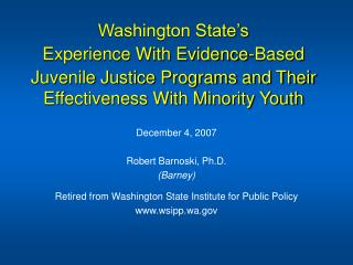 Washington State s Experience With Evidence-Based  Juvenile Justice Programs and Their Effectiveness With Minority Youth