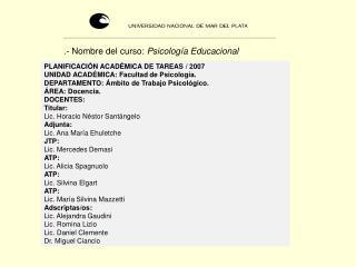 PLANIFICACIÓN ACADÉMICA DE TAREAS / 2007  UNIDAD ACADÉMICA: Facultad de Psicología.