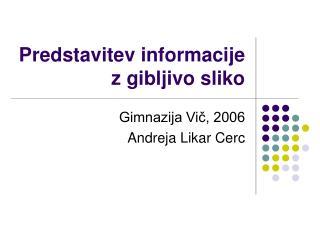 Predstavitev informacije z gibljivo sliko