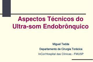 Aspectos Técnicos do Ultra-som Endobrônquico