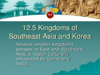 12.5 Kingdoms of Southeast Asia and Korea