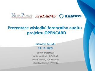 Prezentace výsledků forenzního auditu projektu OPENCARD