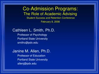 Co-Admission Programs: The Role of Academic Advising  Student Success and Retention Conference  February 8, 2008