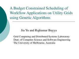 A Budget Constrained Scheduling of Workflow Applications on Utility Grids using Genetic Algorithms